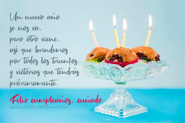 Frases De Felicitacion De Cumpleanos Para Un Cunado.Frases De Cumpleanos Para Un Cunado 100 Mensajes 2019